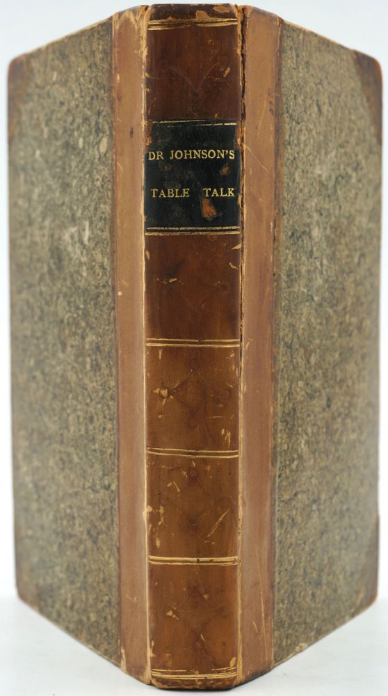 Dr. Johnson's Table-Talk: Containing Aphorisms On Literature, Life, And Manners; With Anecdotes Of Distinguished Persons: Selected And Arranged From Mr. Boswell's Life Of Johnson. Samuel Johnson.