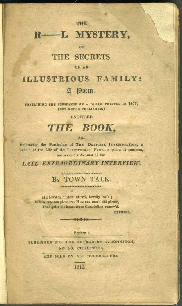 The r-----l mystery, or, The Secrets of an Illustrious Family: A Poem. ... And a Correct Account of the Late Extraordinary Interview. Town Talk, John Agg.