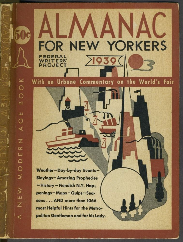 Almanac for New Yorkers 1939. Compiled by the Workers of the Federal Writers' Project of the Works Progress Administration in the City of New York. New York World's Fair.