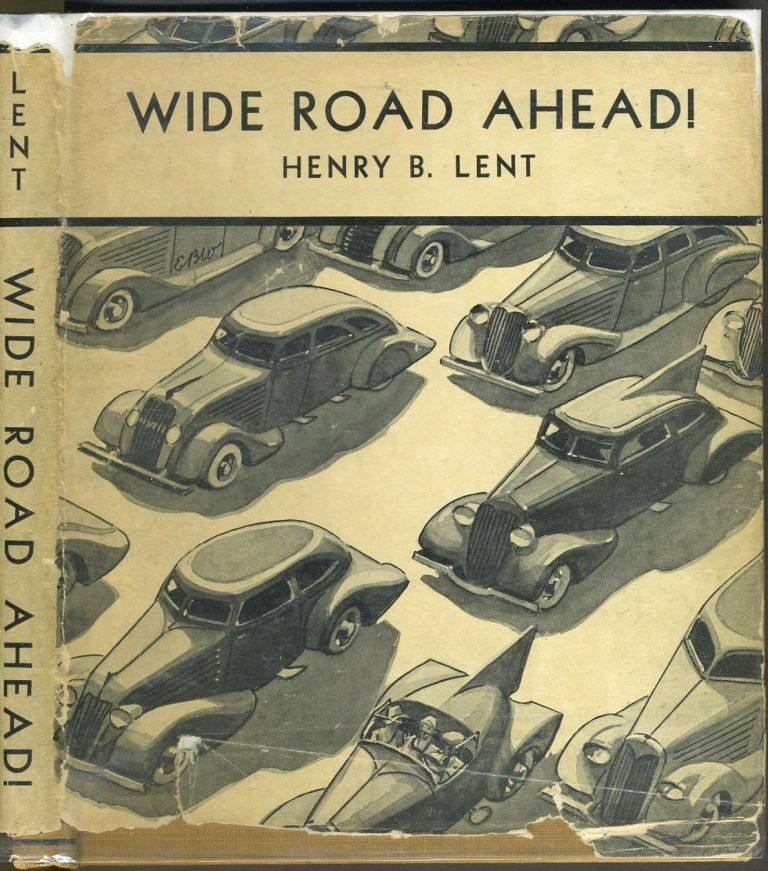 Wide Road Ahead! The Building of an Automobile. Childrens, Henry Lent.