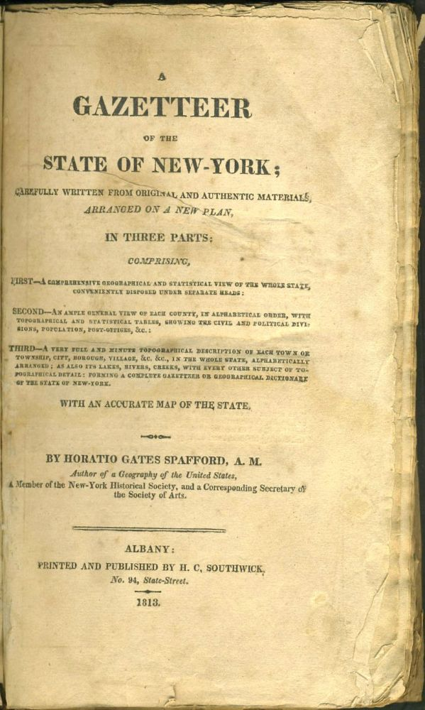 A Gazetteer of the State of New York; Carefully Written from Original and Authentic Materials, Arranged on a New Plan, In Three Parts Comprising, First - A Comprehensive Geographical and Statistical View of the Whole State, ... Second- an Ample General View of Each County... Third- a Very Full and Minute Topographical Description of Each Town or Township, City, Borough, Village, & c... With an Accurate Map of the State. Fulton's Steam Ferry-Boat, Horatio Gates Spafford.