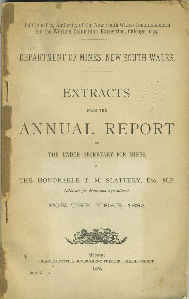 Extracts from the Annual Report of the Under Secretary for Mines, to The Honorable T. M. Slattery, Esq. M.P. for the year 1892. New South Wales Dept. of Mines.