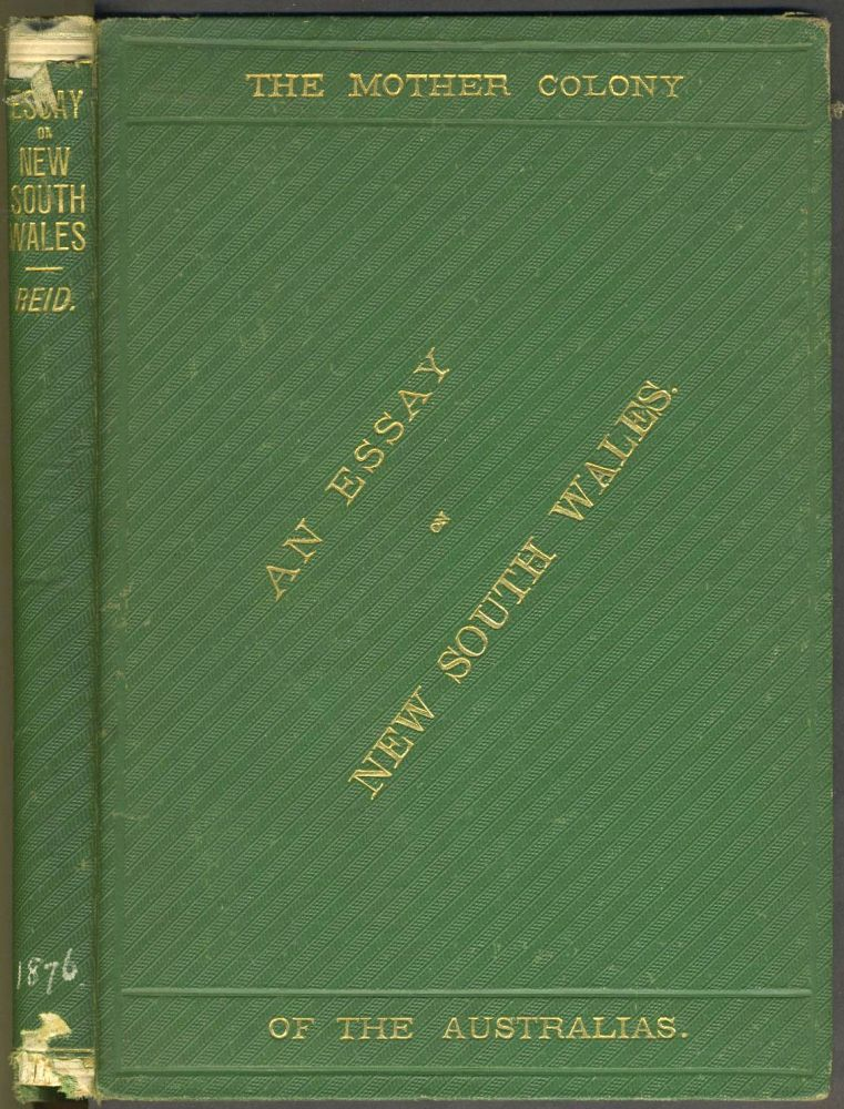 An Essay on New South Wales, The Mother Colony of the Australians. Presentation copy. G. H. Reid.