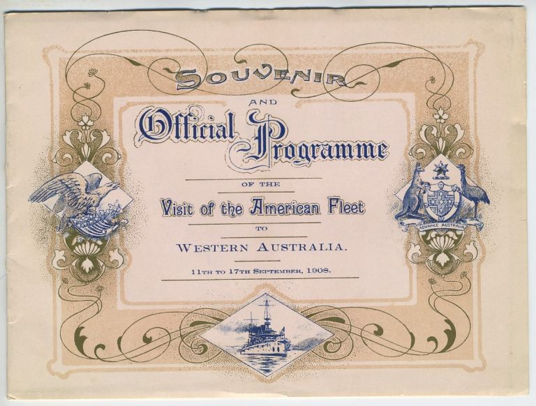 Souvenir and Official Programme of the Visit of the American Fleet to Western Australia, 11th to 17th September, 1908. Great White Fleet.