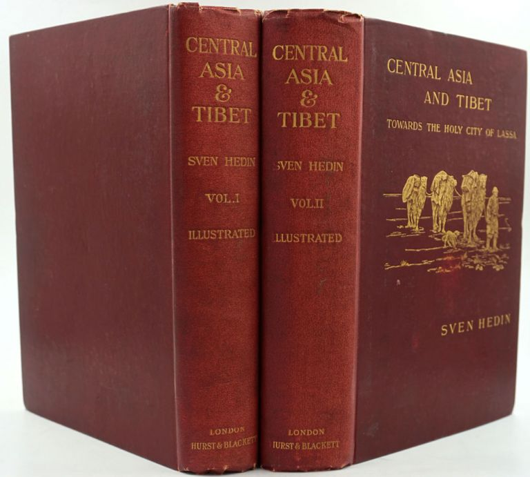 Central Asia and Tibet. Towards the Holy City of Lassa. Volumes I & II. Sven Hedin.