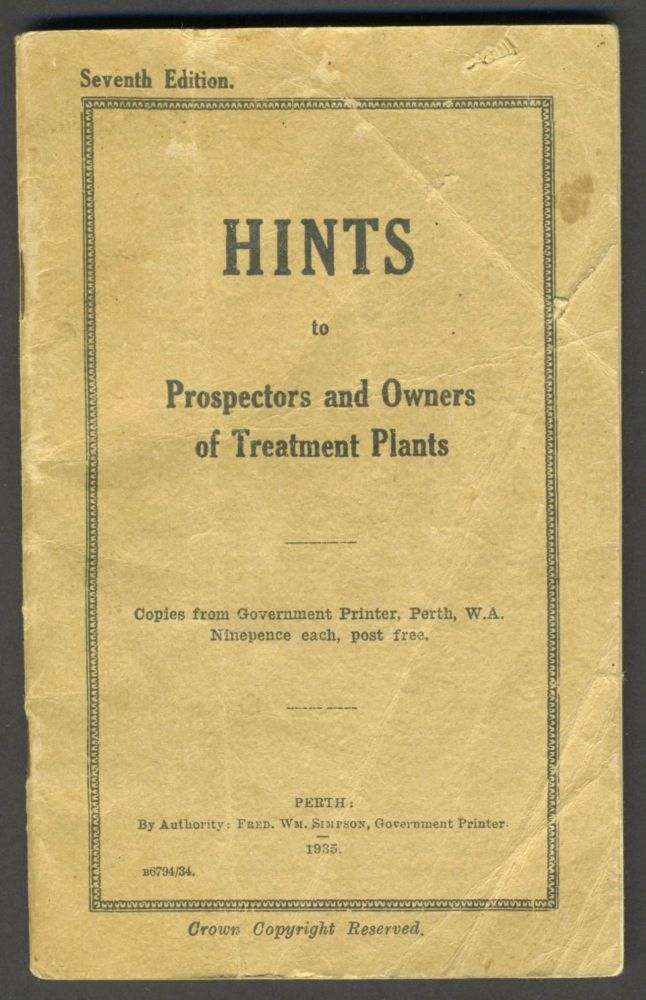 Hints to Prospectors and Owners of Treatment Plants. Western Australia Department of Mines, H. A. Corbet.