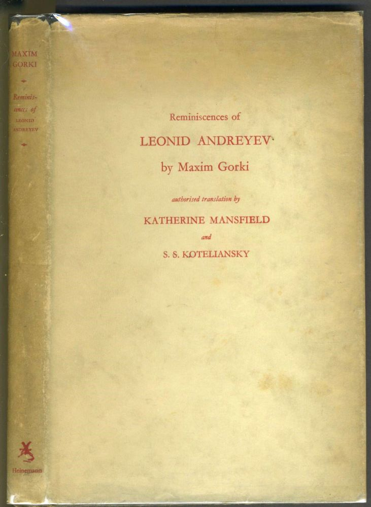 Reminiscences of Leonid Andreyev. Authorized translation from the Russian by Katherine Mansfield and S.S. Koteliansky. Maxim Gorki.