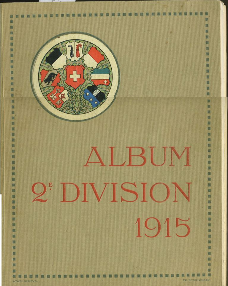 Album 2e Division 1915. Signed memento, French Second Division in at the Swiss frontier WWI.