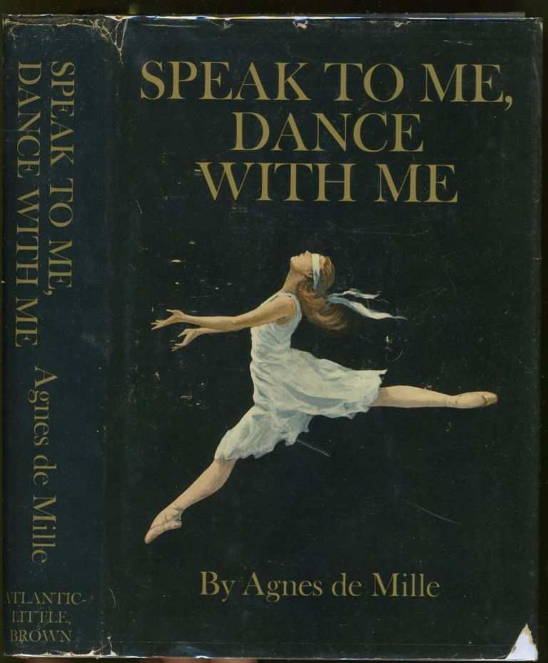 Speak to Me, Dance with Me. Signed. Agnes De Mille.