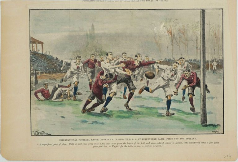 International Football Match (England v. Wales) on Jan 6, at Birkenhead Park; 1st Try for England. Rugby, W. B. Wollen, Meisenbach.