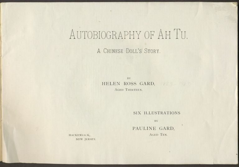 Autobiography of Ah Tu. A Chinese Doll's Story. China, Anti-Chinese sentiment, Helen Ross Gard, Pauline Gard.