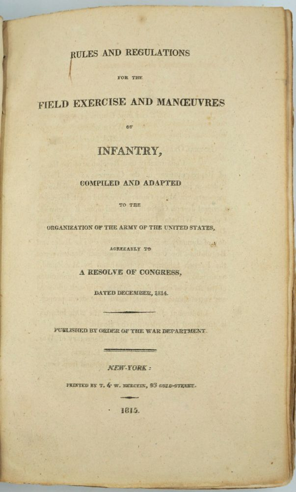 Rules and Regulations for the Field Exercise and Manoeuvres of Infantry, Compiled and Adapted to the Organization of the Army of the United States, Agreeably to A Resolve of Congress, dated December 1814. Winfield Scott, War of 1812.
