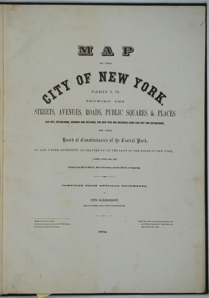 Map of the City of New York. Parts I & II. Showing the Streets, Avenues, Roads, Public Squares & Places Laid Out, Established, Widened and Retained, the New Pier and Bulkhead Lines Laid Out and Established, by the Board of Commissioners of the Central Park. Atlas. New York City, Upper West Side, Maps.