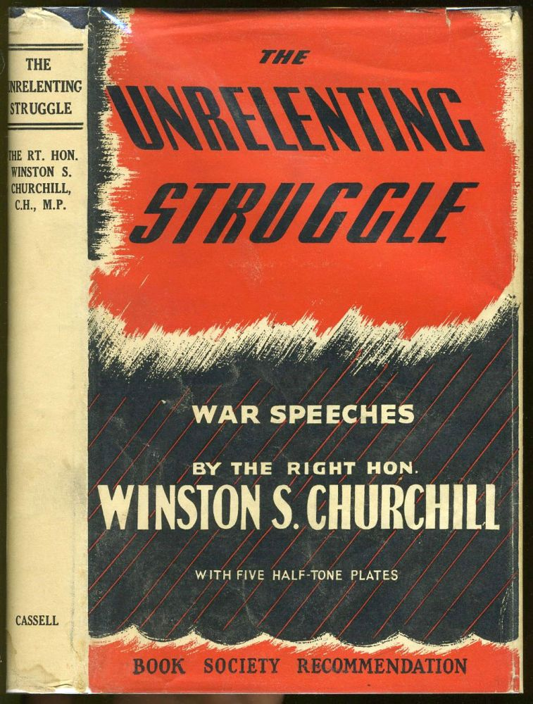 The Unrelenting Struggle. War Speeches by the Right Hon. Winston S. Churchill. WW II, Winston Churchill, Charles Eade, compiler.