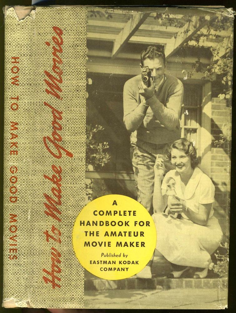 How to Make Good Movies. A Complete Handbook for the Amateur Movie Maker. Movies.