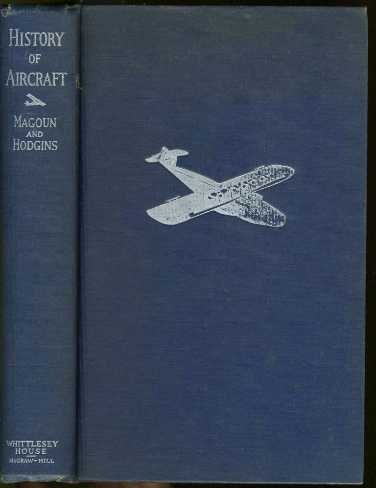 A History of Aircraft. Aviation, F. Alexander Magoun.