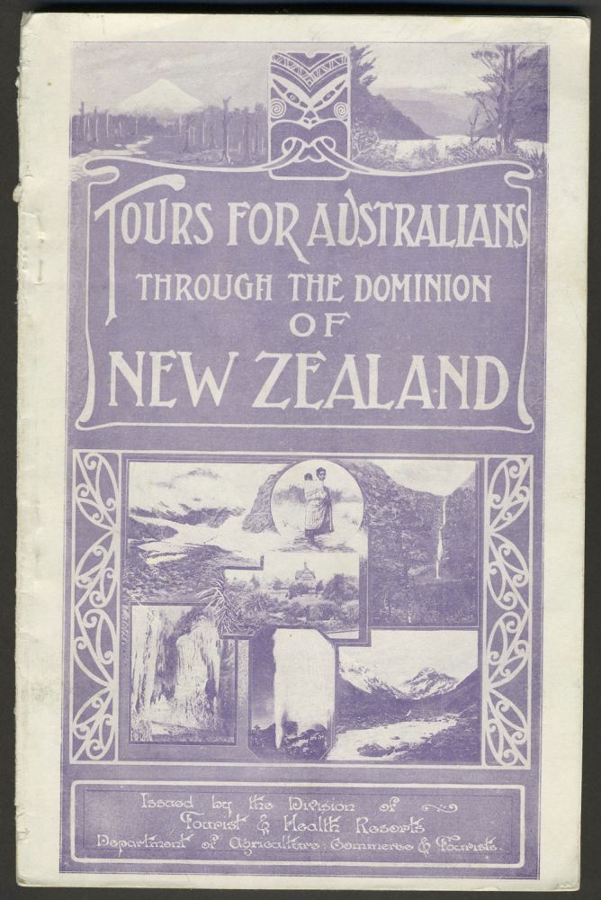 Tours for Australians through the Dominion of New Zealand. Travel advertising brochure. New Zealand.