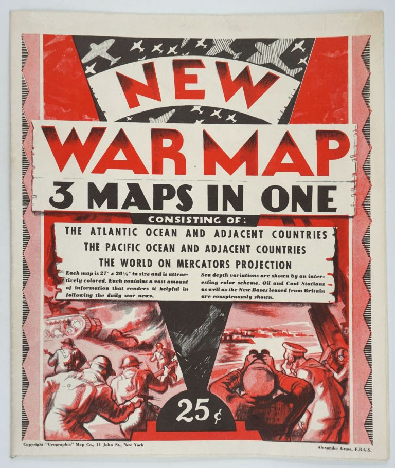 New War Map - 3 Maps in One. Consisting of: The Atlantic Ocean and Adjacent Countries, The Pacific Ocean and Adjacent Countries, The World on Mercators Projection. W W. I. I., Alexander Gross.