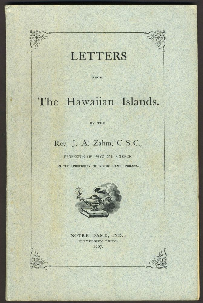 Letters from the Hawaiian Islands. J. A. Zahm.