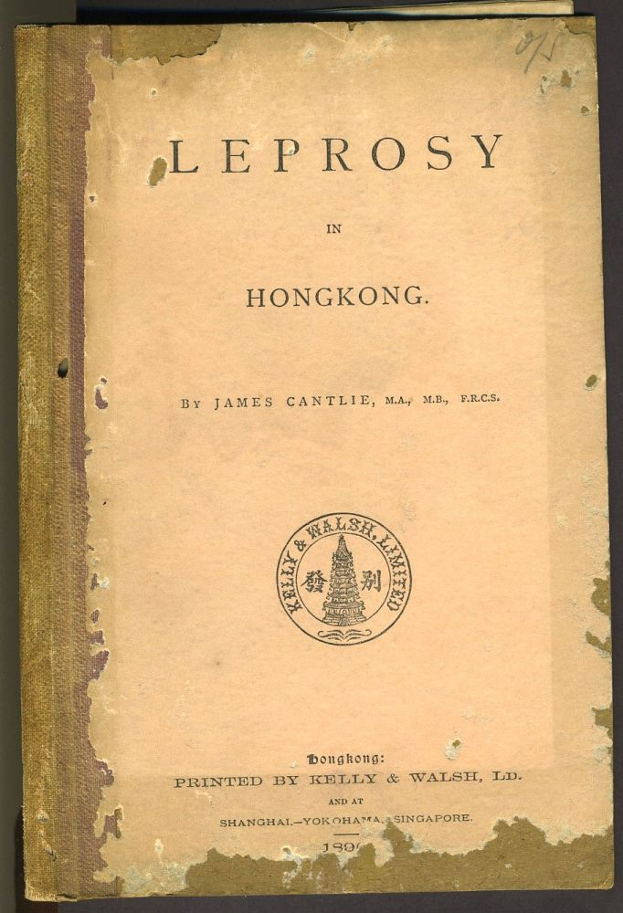 Leprosy in HongKong. James Cantlie, F. R. C. S., M. A. M. B.