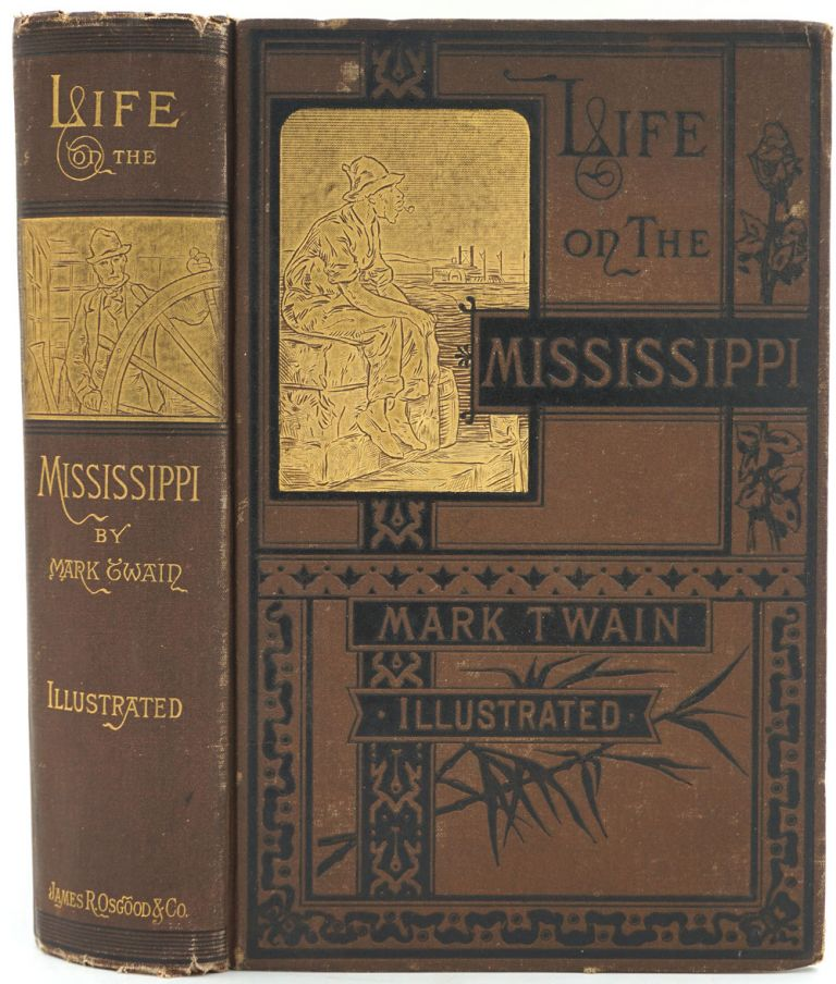 """Life on the Mississippi [Illustrated edition] & The Suppressed Chapter of """"Life on the Mississippi"""" Mark Twain, pseud. Samuel L. Clemens."""