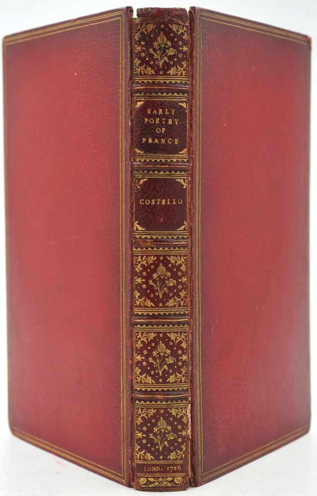Specimens of the Early Poetry of France from the time of the Troubadours and Trouveres to the Reign of Henri Quatre. Binding, Louisa Stuart Costello.