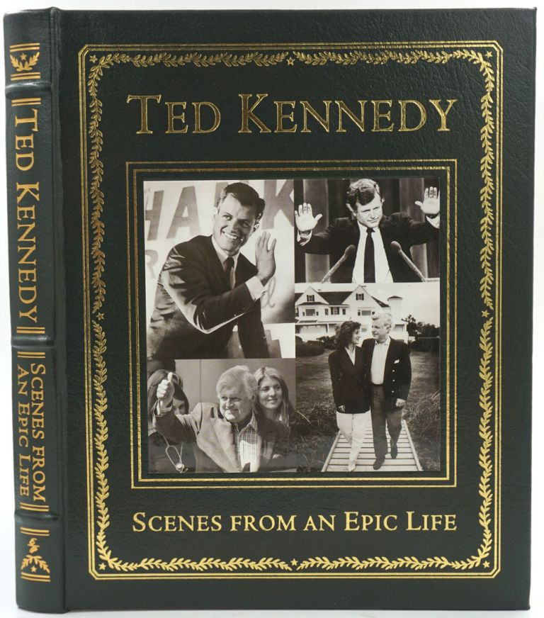 Ted Kennedy, Scenes from an Epic Life. Photographers, Writers of The Boston Globe.