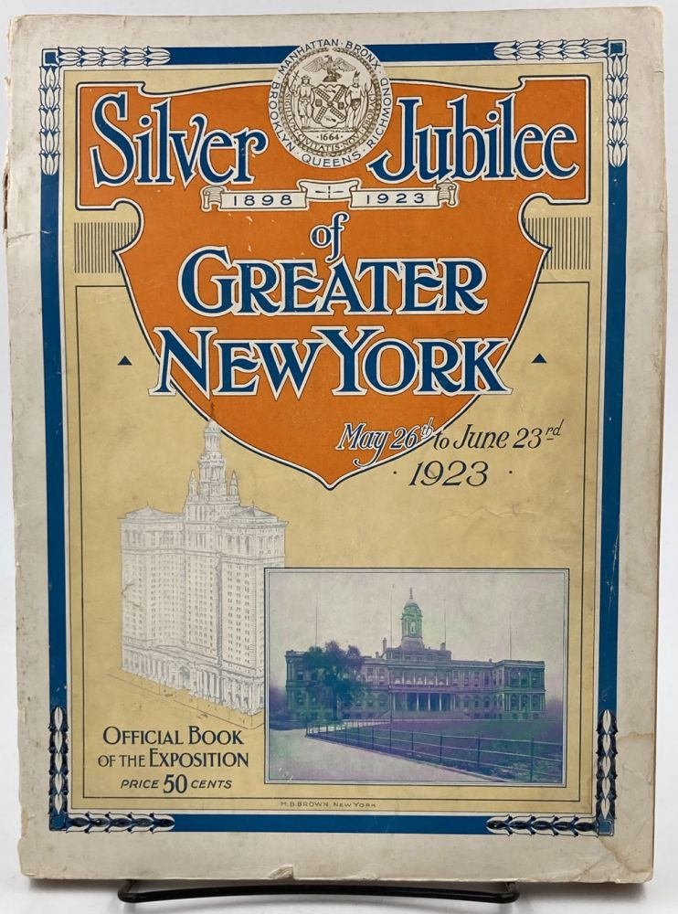 Official Book of the Silver Jubilee of Greater New York, May Twenty-sixth to June Twenty-third, Nineteen Hundred and Twenty-three.