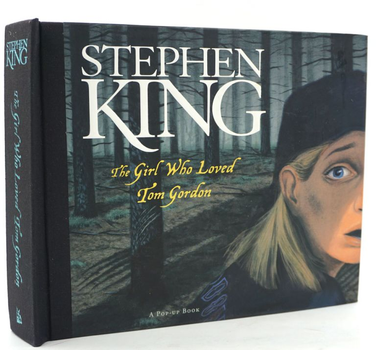 The Girl Who Loved Tom Gordon. A Pop-up Book. Stephen King.