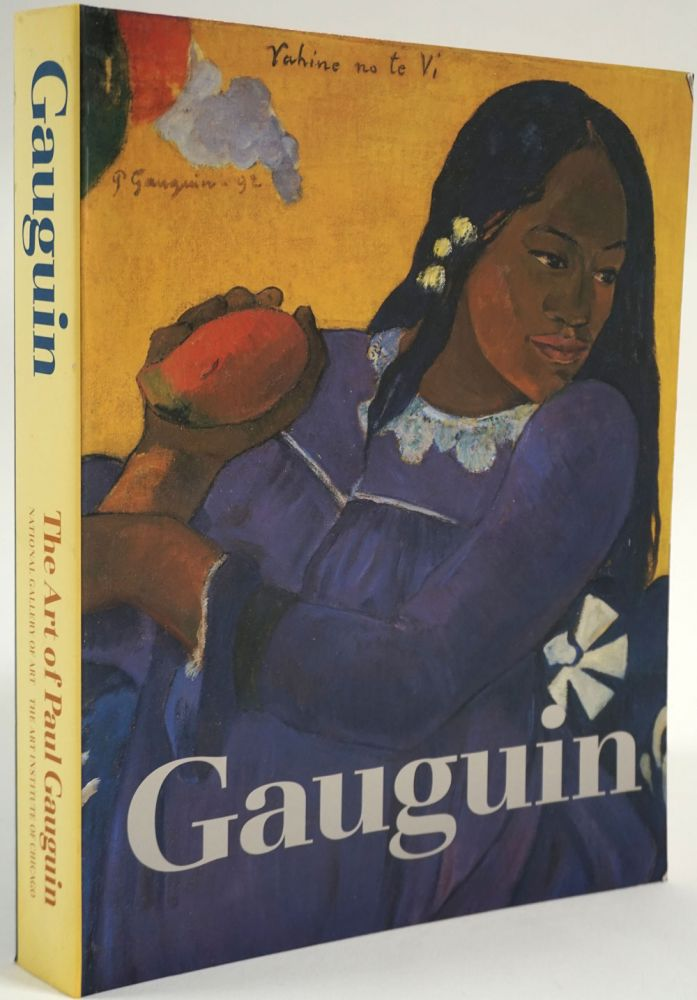 The Art of Paul Gaugin. Richard Brettell, Francoise Cachine, Claire Freches-Thory, Charles F. Stuckey.
