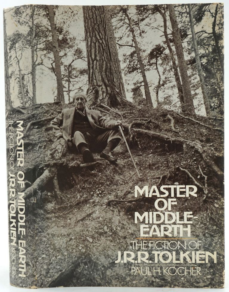 Master of Middle Earth. The Fiction of J. R. R. Tolkien. Paul H. Kocher, J. R. R. Tolkein.