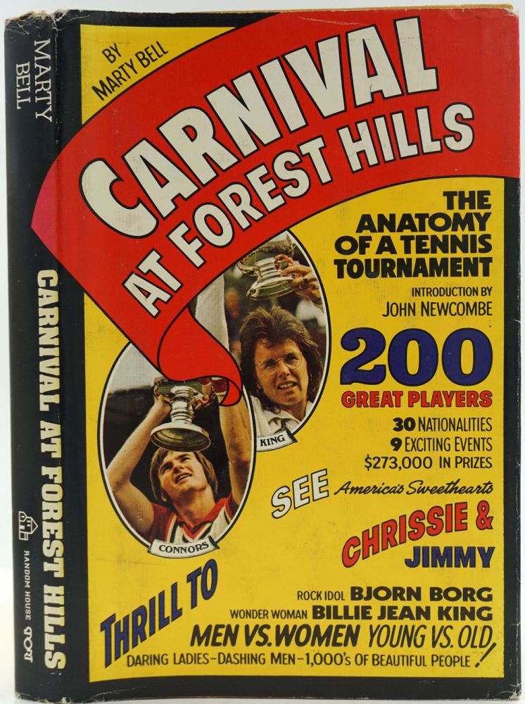 Carnival at Forest Hills. Anatomy of a Tennis Tournament [SIGNED]. Marty Bell.