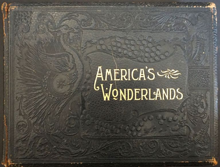 America's Wonderlands: A Pictorial and Descriptive History of Our Country's Scenic Marvels as Delineated by Pen and Camera - SALESMAN'S DUMMY. J. W. Buel.