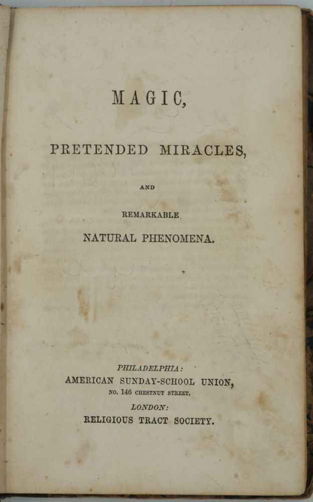 Magic, Pretended Miracles and Remarkable Natural Phenomena. Childrens.