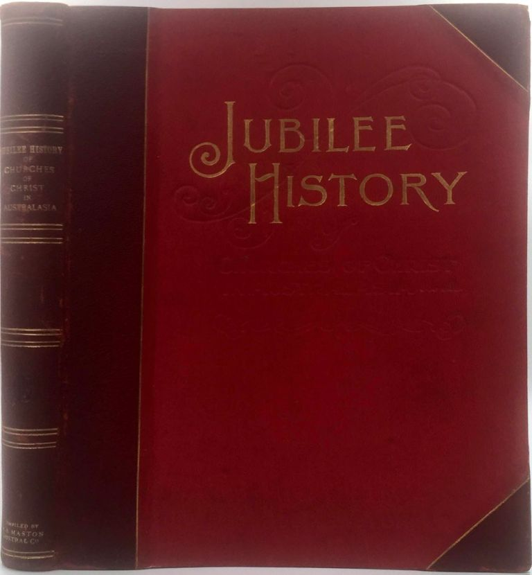 Jubilee Pictorial History of Churches of Christ in Australasia. A. B. Maston, edit.