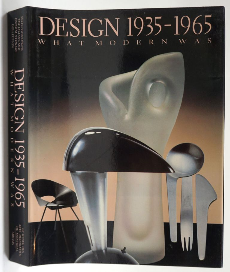 Design 1935-1965, What Modern Was: Selections from the Liliane and David M. Stewart Collections. Martin Eidelberg.