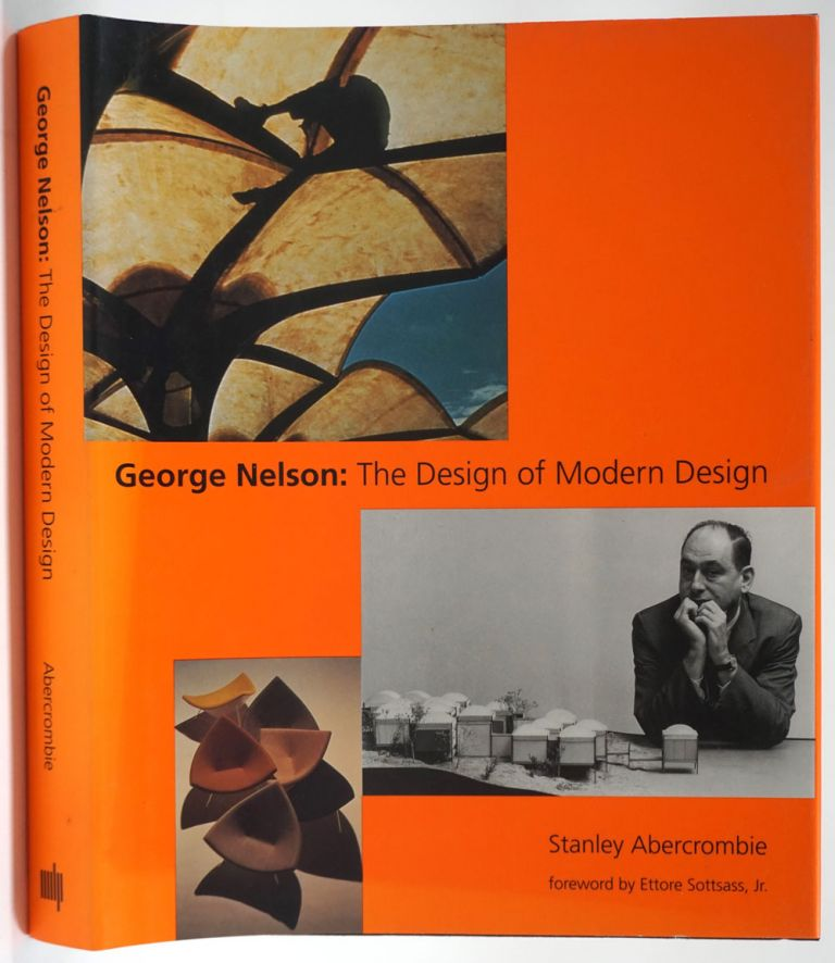 George Nelson: The Design of Modern Design. Stanley Abercrombie.