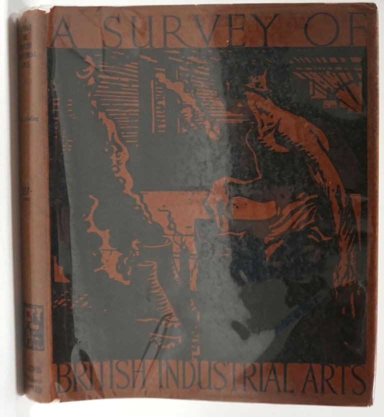 A Survey of British Industrial Arts. Henry G. Dowling.