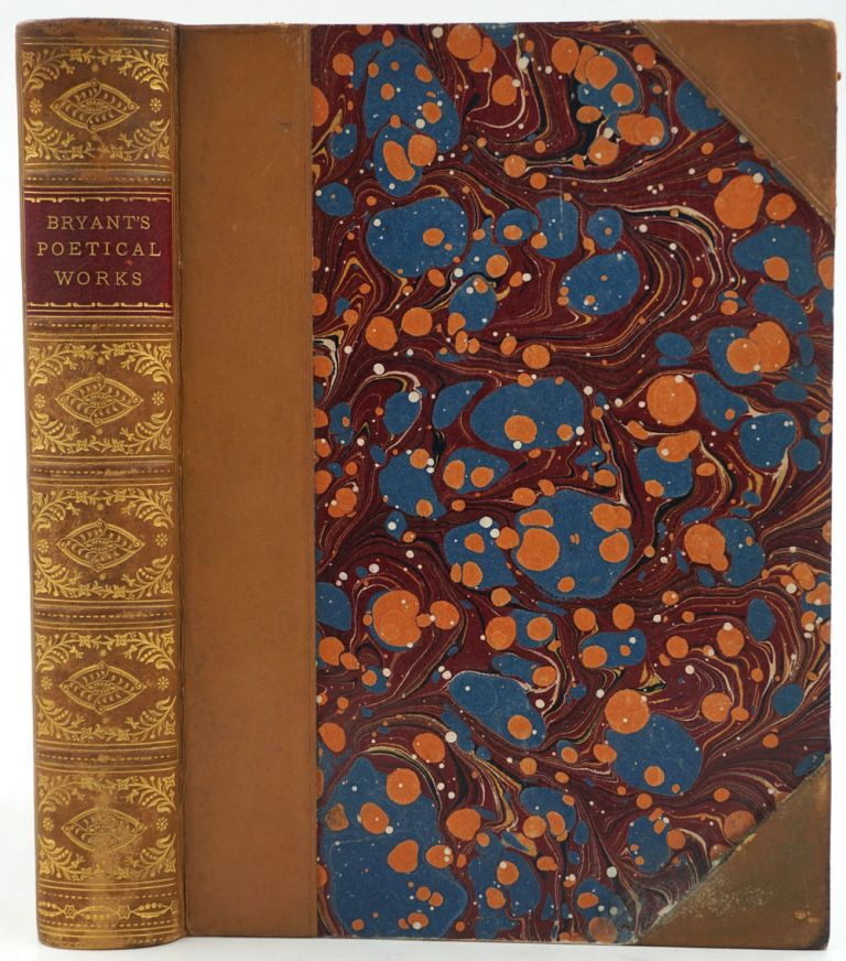 Poetical Works of William Cullen Bryant collected and arranged by the Author. William Cullen Bryant.