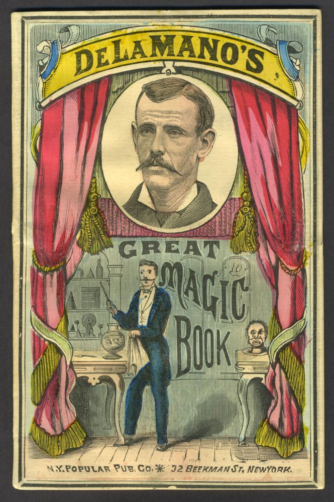 Conjuring; Or, Magic Made Easy. Containing an Extensive Collection of Conjuring and Legerdemain; Sleights with Cards, Ribbons, Rings, Fruit, Coin, Balls, Handkerchiefs, etc., All of which may be Performed in the Parlor or Drawing-room. De La Mano.
