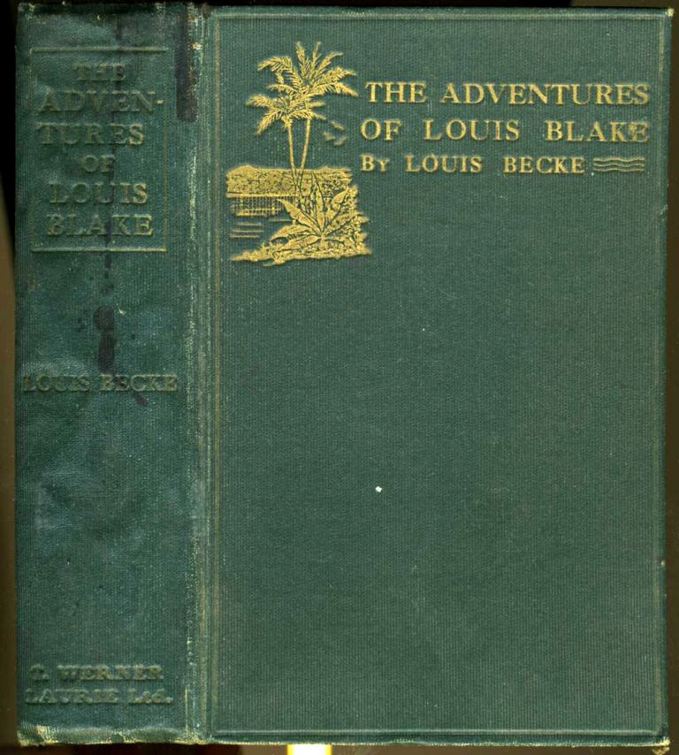 The Adventures of Louis Blake. Louis Becke.