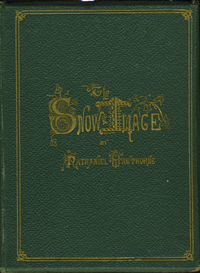 The Snow-Image: A Childish Miracle. Nathaniel Hawthorne.