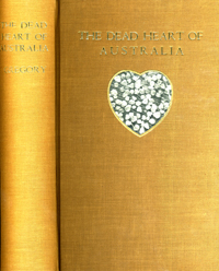 The Dead Heart of Australia. A Journey around Lake Eyre in the summer of 1901-1902, with some account of the Lake Eyre Basin. J. W. Gregory.