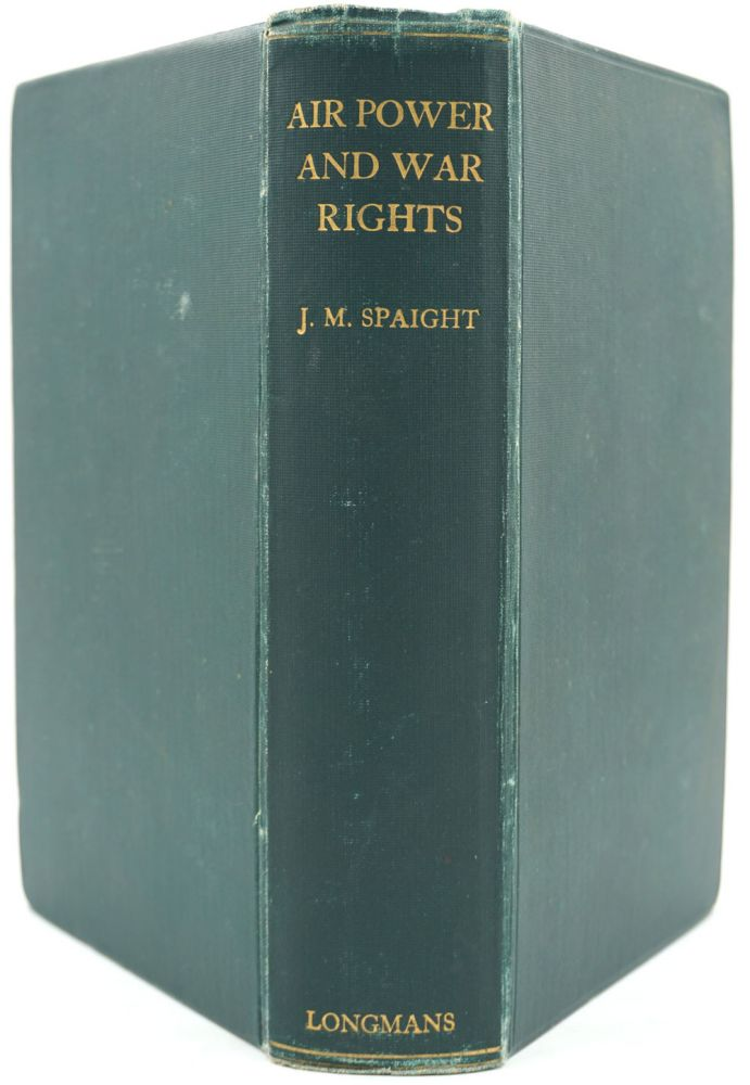 Air Power and War Rights. J. M. Spaight.