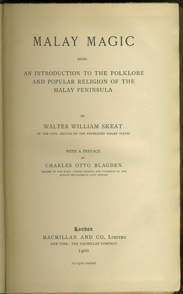Malay Magic. Being an Introduction to the Folklore & Popular Religion of the Malay Peninsula. Walter William Skeat.