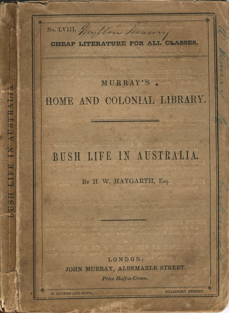 Recollections of Bush Life in Australia, during a Residence of Eight Years in the Interior. Henry William Haygarth.