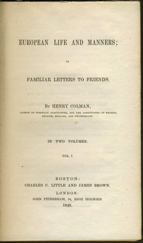 European Life and Manners; in Familiar Letters to Friends. Henry Colman.