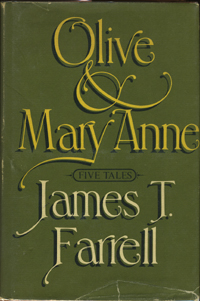Olive & Mary Anne (A Novel). James T. Farrell.