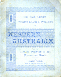 Western Australia its Past History; Present Trade & Resources; its future position in the Australian group. Paper wrapper copy. Ernest Favenc.