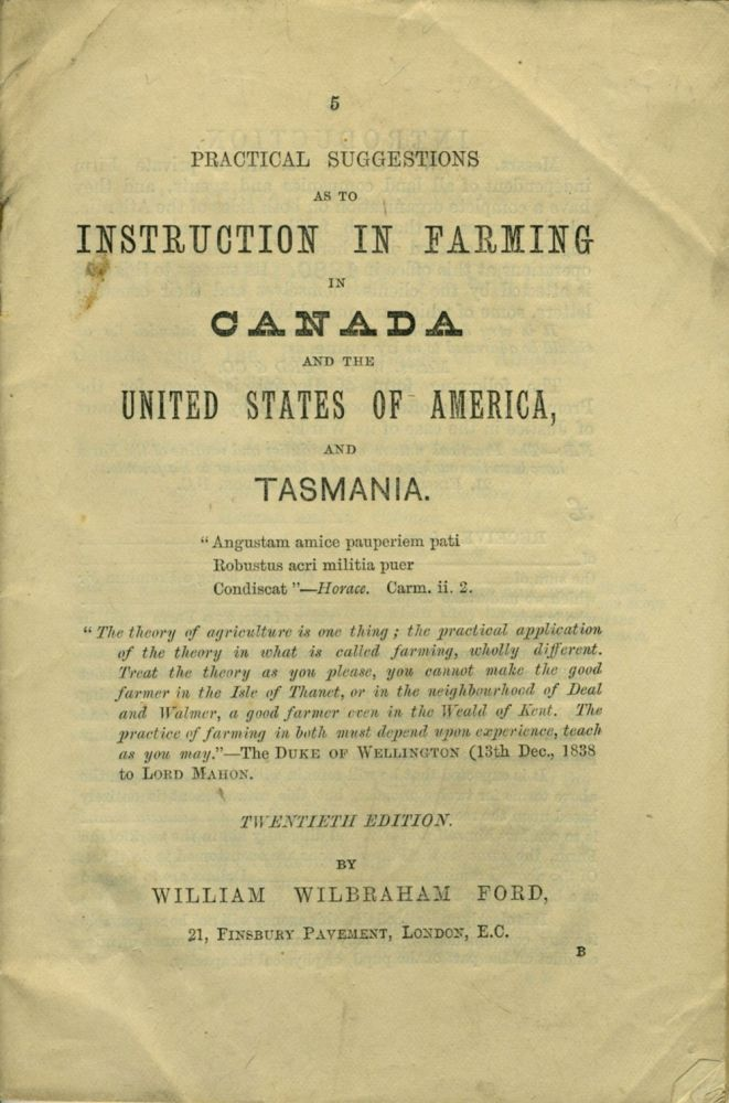 Practical Suggestions as to Instruction in Farming in Canada and the United States of America, and Tasmania. William Wilbraham Ford.